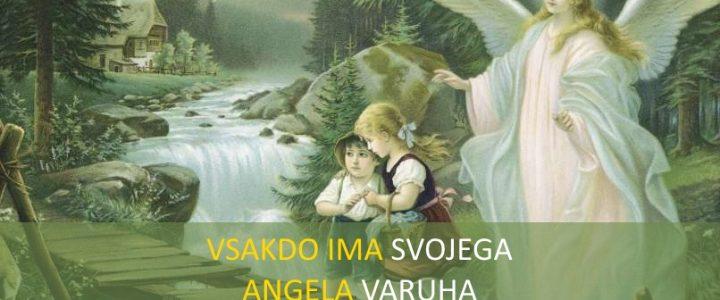 ANGELI VARUHI NAS SPREMLJAJO POVSOD